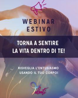 Webinar Live – Estate 2021: Torna a sentire la vita dentro di Te